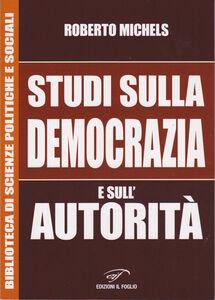 Libro Studi sulla democrazia e sull'autorità Roberto Michels