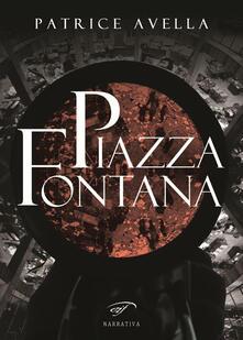 Caffè sangue. Piazza Fontana. Vol. 1 - Patrice Avella - copertina
