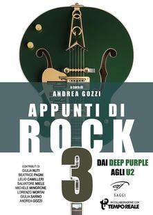 Grandtoureventi.it Appunti di rock. Dai Deep Purple agli U2. Vol. 3 Image