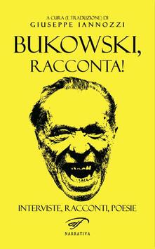 Bukowski, racconta! - copertina
