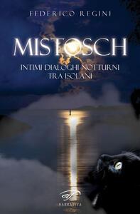 Mistosch. Intimi dialoghi notturni tra isolani - Federico Regini - copertina