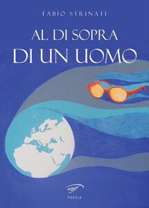 Al di sopra di un uomo - Fabio Strinati - copertina