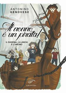 Il diadema, la lancia e luncino. Il nonno è un pirata!.pdf