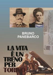 La vita è un treno per Torino - Bruno Panebarco - copertina