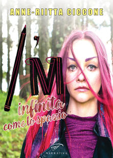 I'm. Infinita come lo spazio - Anne-Riitta Ciccone - copertina