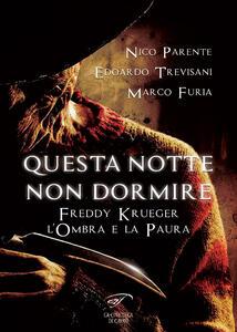 Questa notte non dormire. Freddy Krueger. L'ombra e la paura - Nico Parente,Edoardo Trevisani,Marco Furia - copertina