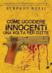 Come uccidere Innocenti una volta per tutte