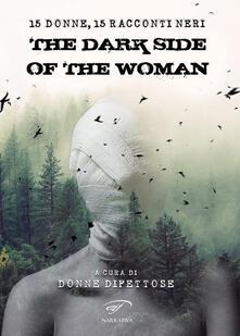 The dark side of the woman. Quindici donne, quindici racconti neri - copertina