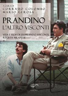 Collegiomercanzia.it Prandino l'altro Visconti. Vita e film di Eriprando Visconti, regista milanese Image