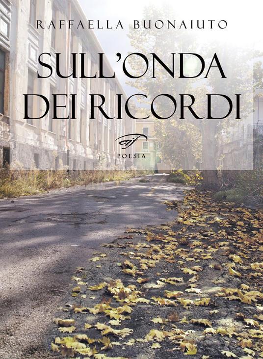 Sull'onda dei ricordi - Raffaella Buonaiuto - copertina
