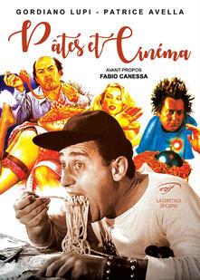 Pâtes et cinéma - Gordiano Lupi,Patrice Avella - copertina