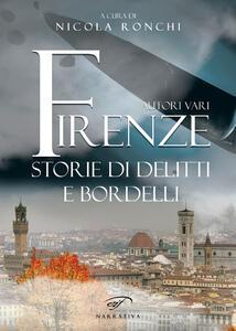 Firenze. Storie di delitti e bordelli - copertina