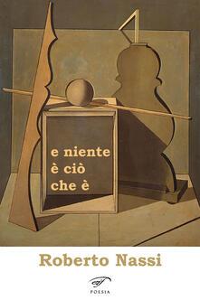 E niente è ciò che è - Roberto Nassi - copertina