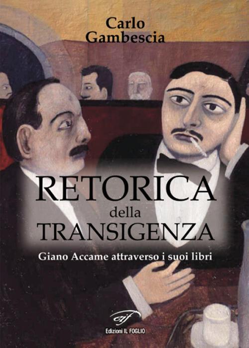 """""""Retorica della transigenza. Giano Accame attraverso i suoi libri"""" di Aldo La Fata"""