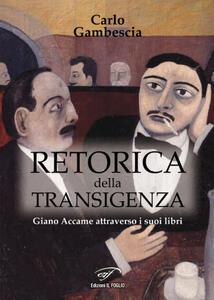 Retorica della transigenza. Giano Accame attraverso i suoi libri - Carlo Gambescia - copertina