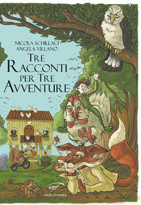 Tre racconti per tre avventure - Nicola Schillaci,Angela Villano - copertina