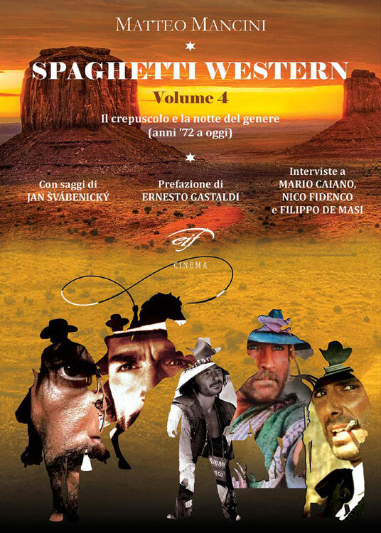 Spaghetti western. Vol. 4: crepuscolo e la notte del genere (anni '72 a oggi), Il. - Matteo Mancini - copertina