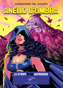 Anello d'ombra. La stirpe di un supereroe - Alessandro Del Gaudio - copertina