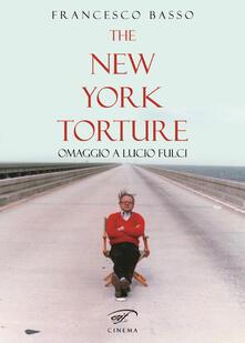 Osteriacasadimare.it The New York torture. Omaggio a Lucio Fulci Image