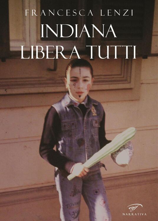Indiana libera tutti - Francesca Lenzi - copertina