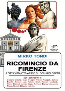 Radiospeed.it Ricomincio da Firenze. La città vista attraverso gli occhi del cinema Image
