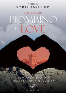 Piombino in love. Divagazioni d'amore lungo il corso del Cornia - copertina