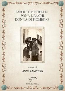 Parole e pensieri di Bona Bianchi, donna di Piombino - copertina