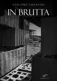 In brutta - Giacomo Guantini - copertina