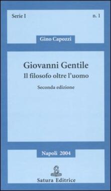 Rallydeicolliscaligeri.it Giovanni Gentile. Il filosofo oltre l'uomo Image