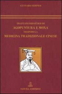 Trattato didattico di agopuntura e moxa secondo la medicina tradizionale cinese