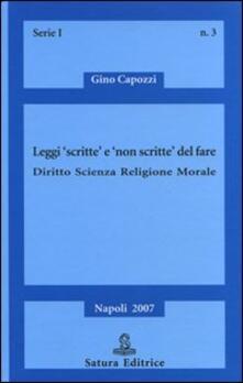Leggi «scritte» e «non scritte» del fare. Diritto, scienza, religione, morale.pdf