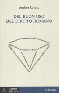 Del buon uso del diritto romano - Andrea Lovato - copertina