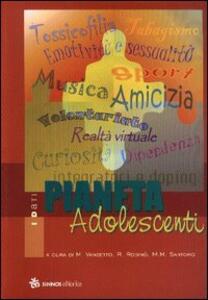 Pianeta adolescenti - M. Cristina Vanzetto,Rosanna Rodinò,M. Maddalena Santoro - copertina