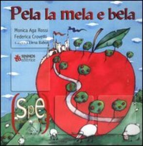Pela la mela e bela - Monica Aga Rossi,Federica Crovetti - copertina