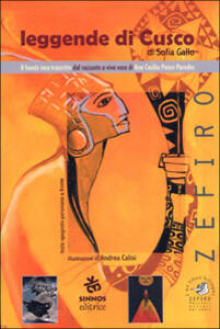 Leggende di Cusco. Testo italiano, spagnolo e peruviano - Sofia Gallo,A. Cecilia Ponce Paredes - copertina