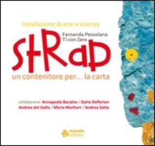 STRAP. Un contenitore per... la carta - Fernanda Pessolano - copertina