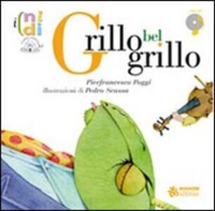 Grillo bel grillo. Con CD Audio
