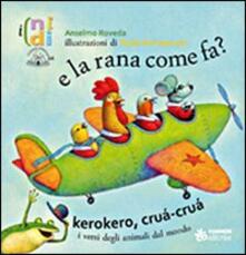 Antondemarirreguera.es E la rana come fa? Kerokero, crùa-crùa. I versi degli animali dal mondo Image