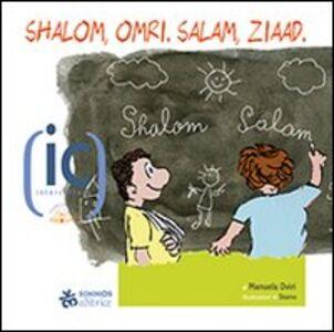 Foto Cover di Shalom, Omri. Salam, Ziaad, Libro di Manuela Dviri, edito da Sinnos
