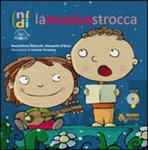 La musicastrocca. Con CD Audio - Massimiliano Maiucchi,Alessandro D'Orazi - copertina