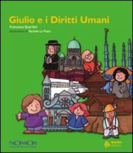 Giulio e i diritti umani - Francesca Quartieri,Rachele Lo Piano - copertina