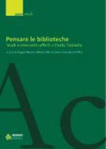 Pensare le biblioteche. Studi e interventi offerti a Paolo Traniello