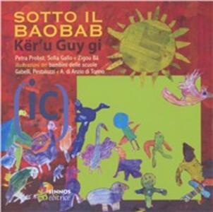 Sotto il baobab. Ediz. italiana e wolof