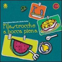 Filastrocche a bocca piena - Maiucchi Massimiliano Forino Giulia - wuz.it