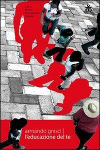 L' educazione del te - Armando Gnisci - copertina