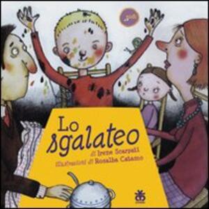 Lo sgalateo - Irene Scarpati,Rosalba Catamo - copertina