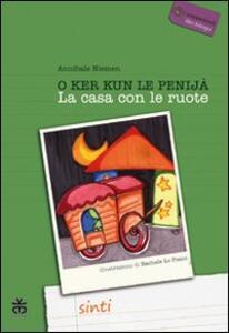 La casa con le ruote. Ediz. italiana e sinti - Annibale Niemen - copertina