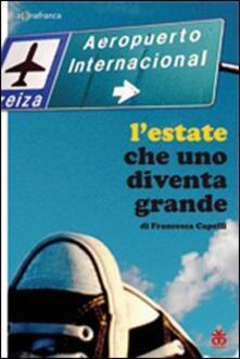 L' estate che uno diventa grande - Francesca Capelli - copertina