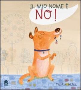 Il mio nome è No!