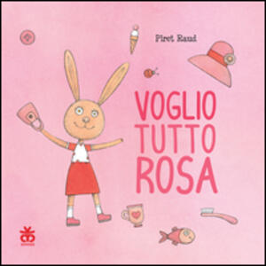 Voglio tutto rosa - Piret Raud - copertina